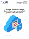 Position Paper: Trial Master File Archiving and the Decommissioning of Computerised Systems Used in Clinical Trials, PR1